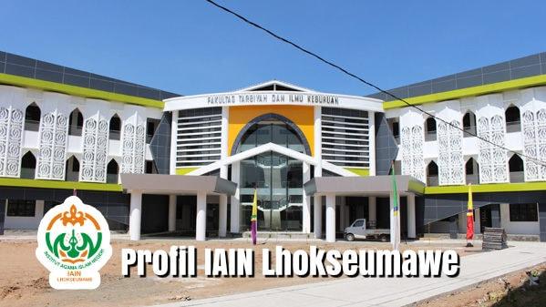 Profil IAIN Lhokseumawe: Biaya, Prodi, Pendaftaran