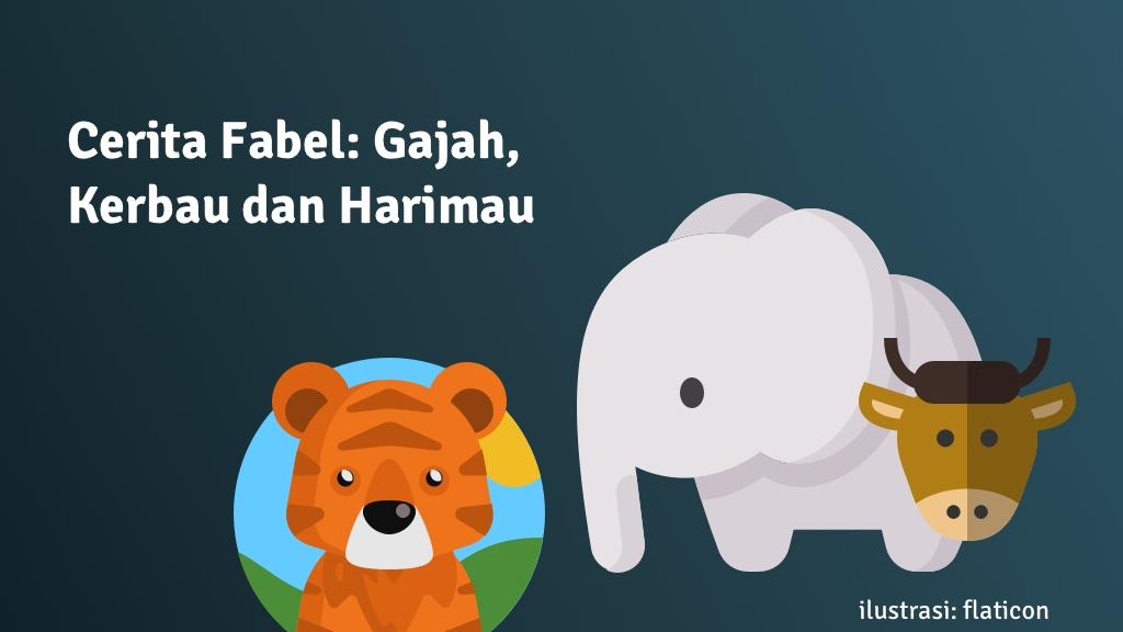 cerita fabel gajah harimau kerbau