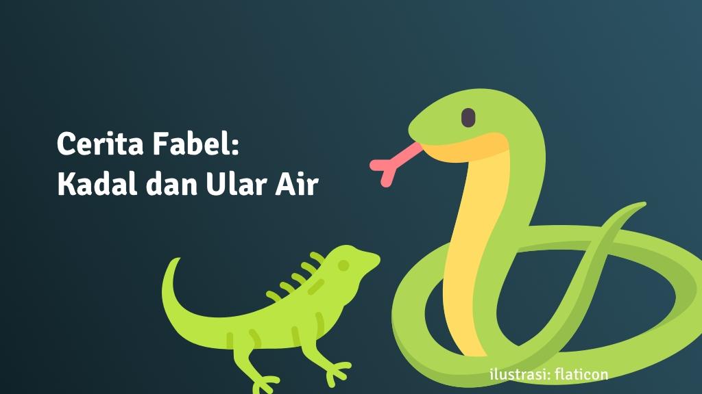 cerita fabel kadal ular air