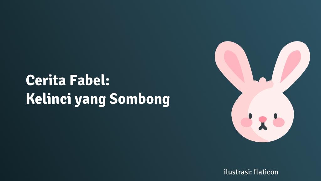 cerita fabel kelinci yang sombong