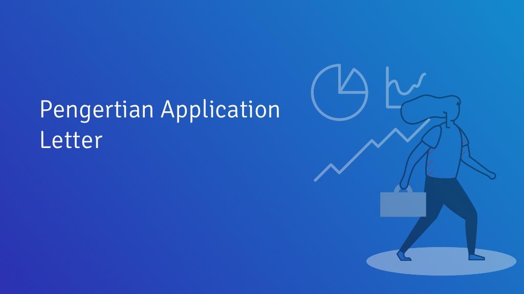 Apa Itu Application Letter Format Dan Contohnya