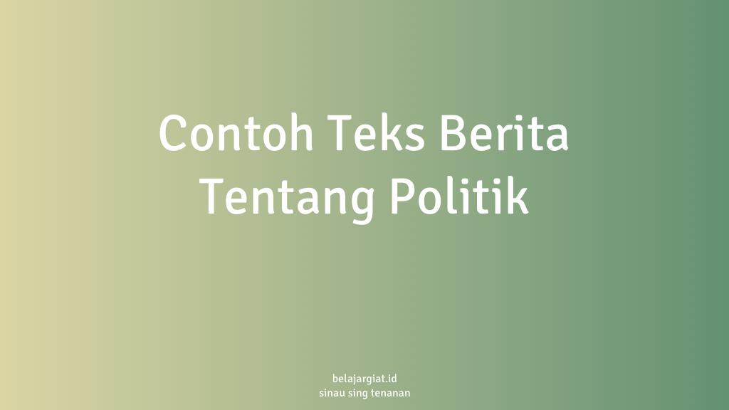 contoh teks berita politik