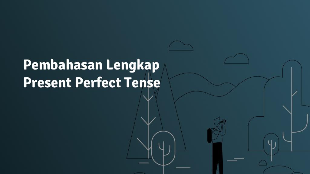 pembahasan Present Perfect Tense