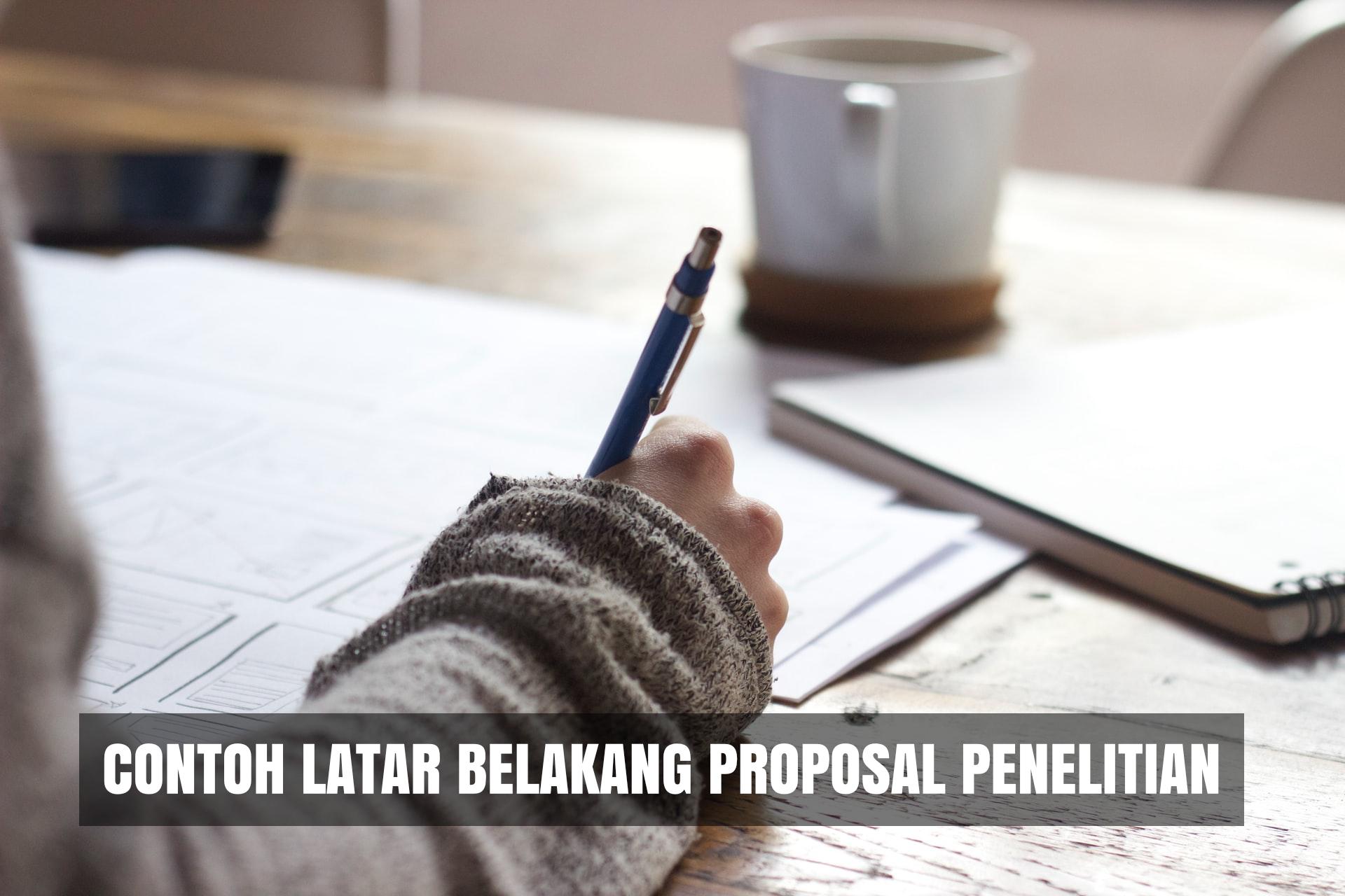 contoh latar belakang proposal penelitian